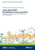 """""""Neue Normalität"""" betrieblichen Lernens gestalten"""