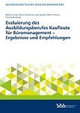 Evaluierung des Ausbildungsberufes Kaufleute für Büromanagement – Ergebnisse und Empfehlungen