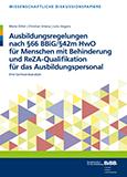 Ausbildungsregelungen nach §66 BBiG/§42m HwO für Menschen mit Behinderung und ReZA-Qualifikation für das Ausbildungspersonal