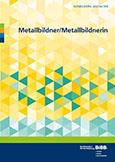 Metallbildner und Metallbildnerin