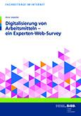 Digitalisierung von Arbeitsmitteln – ein Experten-Web-Survey
