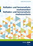 Rollladen- und Sonnenschutzmechatroniker/Rollladen- und Sonnenschutzmechatronikerin