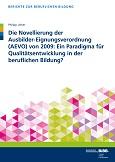 Die Novellierung der AusbilderEignungsverordnung (AEVO) von 2009: Ein Paradigma für Qualitätsentwicklung in der beruflichen Bildung?