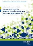 Auswahlbibliografie - Qualität in der beruflichen Aus- und Weiterbildung