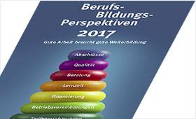 Berufs-Bildungs-Perspektiven 2017: Gute Arbeit braucht gute Weiterbildung