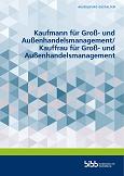 Kaufmann für Groß- und Außenhandelsmanagement/ Kauffrau für Groß- und Außenhandelsmanagement