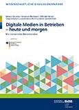 Digitale Medien in Betrieben - heute und morgen