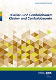 Klavier- und Cembalobauer/ Klavier- und Cembalobauerin