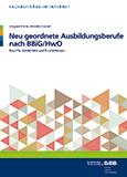 Neu geordnete Ausbildungsberufe nach BBiG/HwO