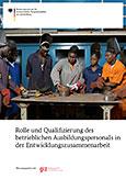 Rolle und Qualifizierung des betrieblichen Ausbildungspersonals in der Entwicklungszusammenarbeit